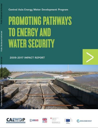 Central Asia Energy Water Development Program : promoting pathways to energy and water security - impact report 2009-2017