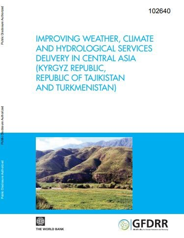 Improving weather, climate, and hydrological services delivery in Central Asia (Kyrgyz Republic, Republic of Tajikistan, and Turkmenistan)